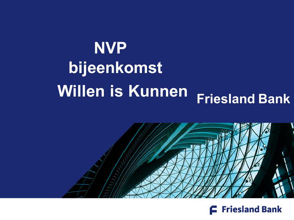 Friesland Bank NVP bijeenkomst Willen is Kunnen