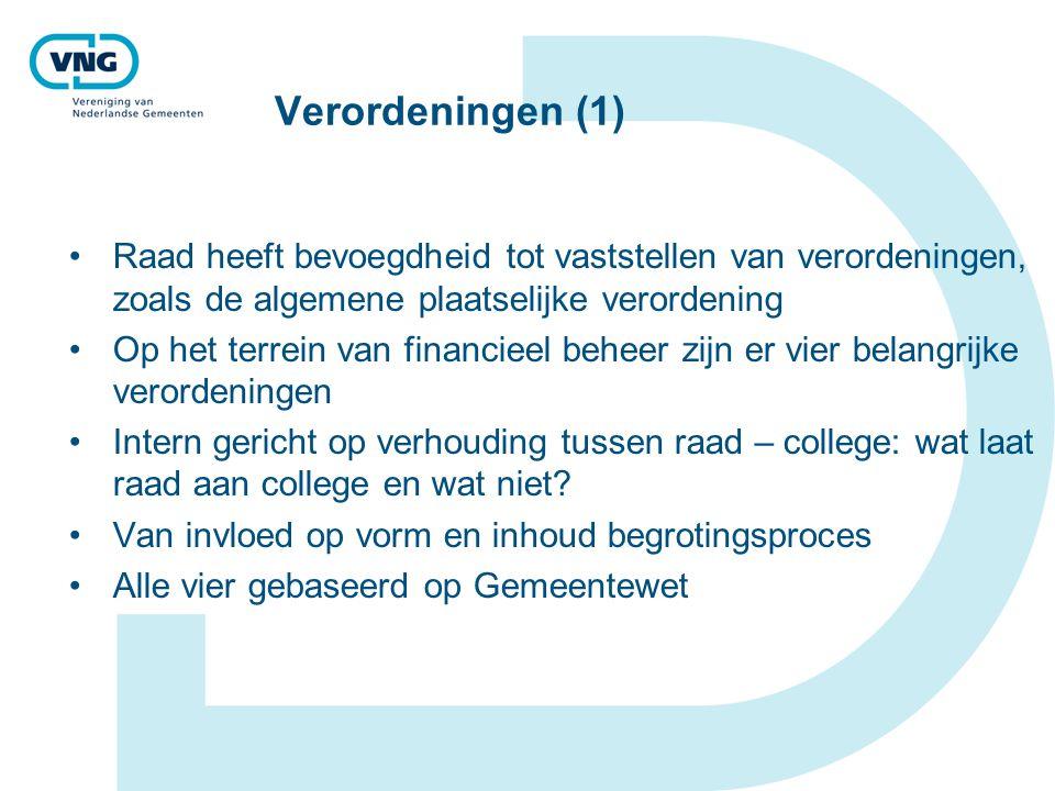 Verordeningen (1) Raad heeft bevoegdheid tot vaststellen van verordeningen, zoals de algemene plaatselijke verordening Op het terrein van financieel b