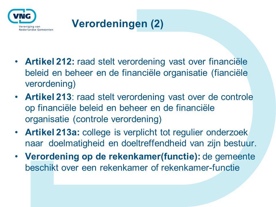 Verordeningen (2) Artikel 212: raad stelt verordening vast over financiële beleid en beheer en de financiële organisatie (fianciële verordening) Artik