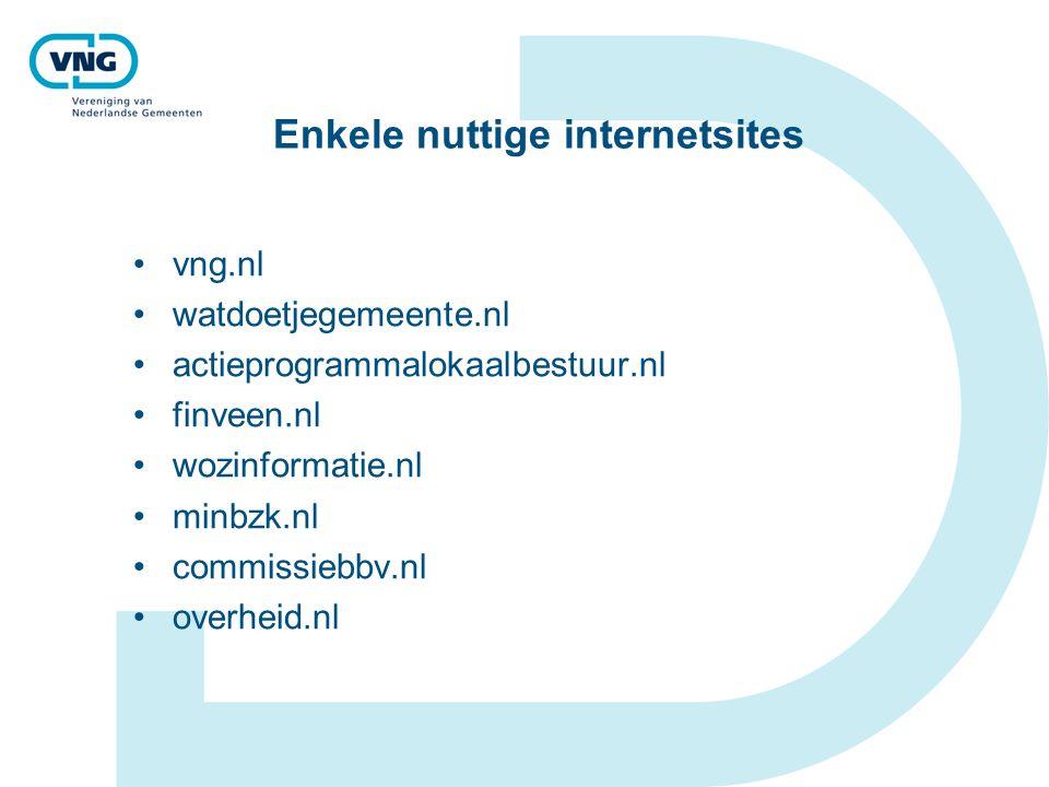 Enkele nuttige internetsites vng.nl watdoetjegemeente.nl actieprogrammalokaalbestuur.nl finveen.nl wozinformatie.nl minbzk.nl commissiebbv.nl overheid