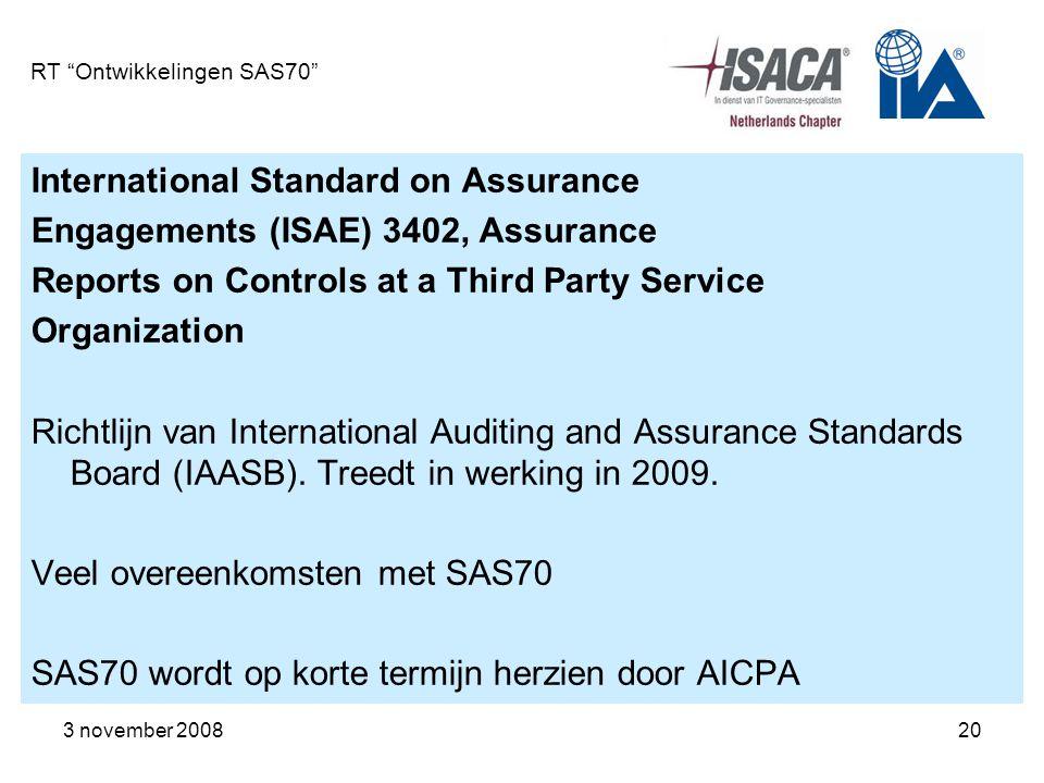 "3 november 200820 RT ""Ontwikkelingen SAS70"" International Standard on Assurance Engagements (ISAE) 3402, Assurance Reports on Controls at a Third Part"