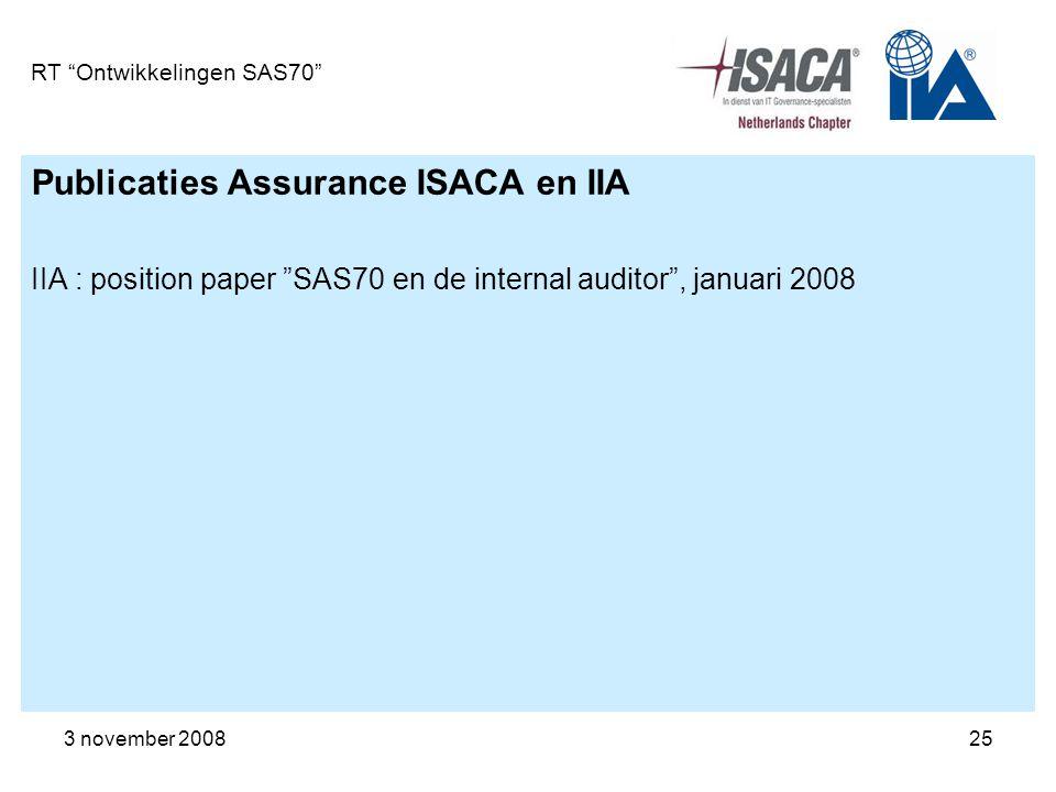 """3 november 200825 RT """"Ontwikkelingen SAS70"""" Publicaties Assurance ISACA en IIA IIA : position paper """"SAS70 en de internal auditor"""", januari 2008"""