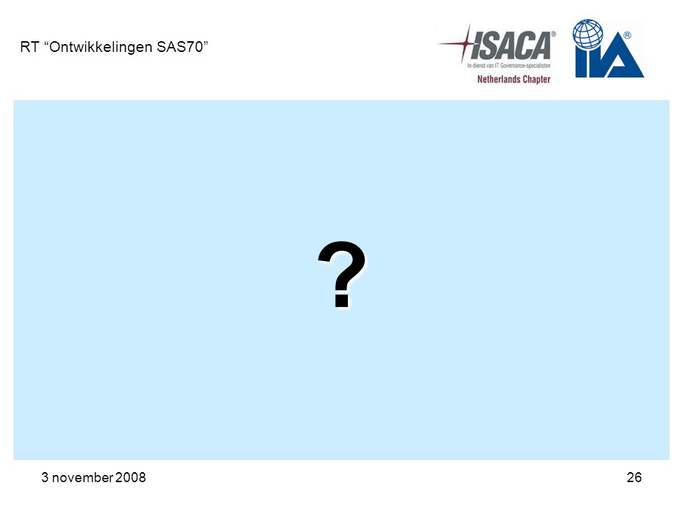 """3 november 200826 RT """"Ontwikkelingen SAS70"""" ?"""
