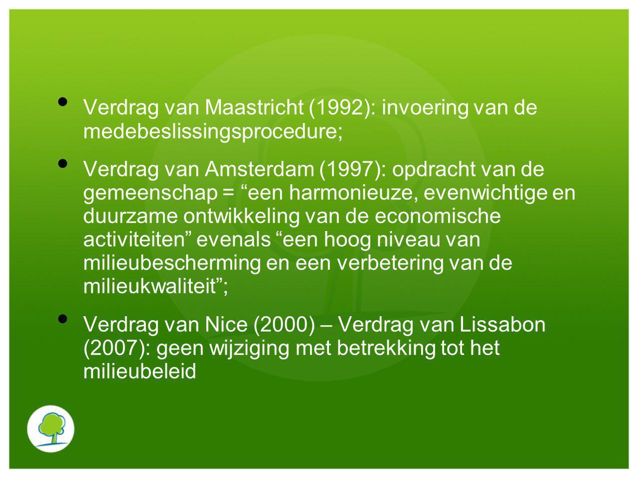 """Verdrag van Maastricht (1992): invoering van de medebeslissingsprocedure; Verdrag van Amsterdam (1997): opdracht van de gemeenschap = """"een harmonieuze"""