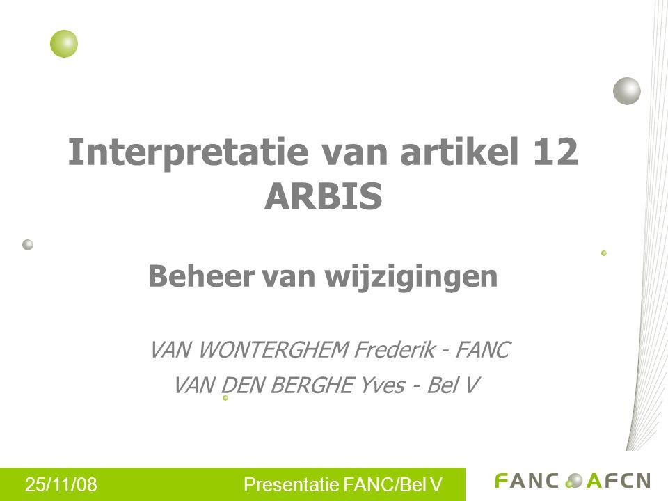 25/11/08 Presentatie FANC/Bel V Beheer van wijzigingen: waarom belangrijk??.