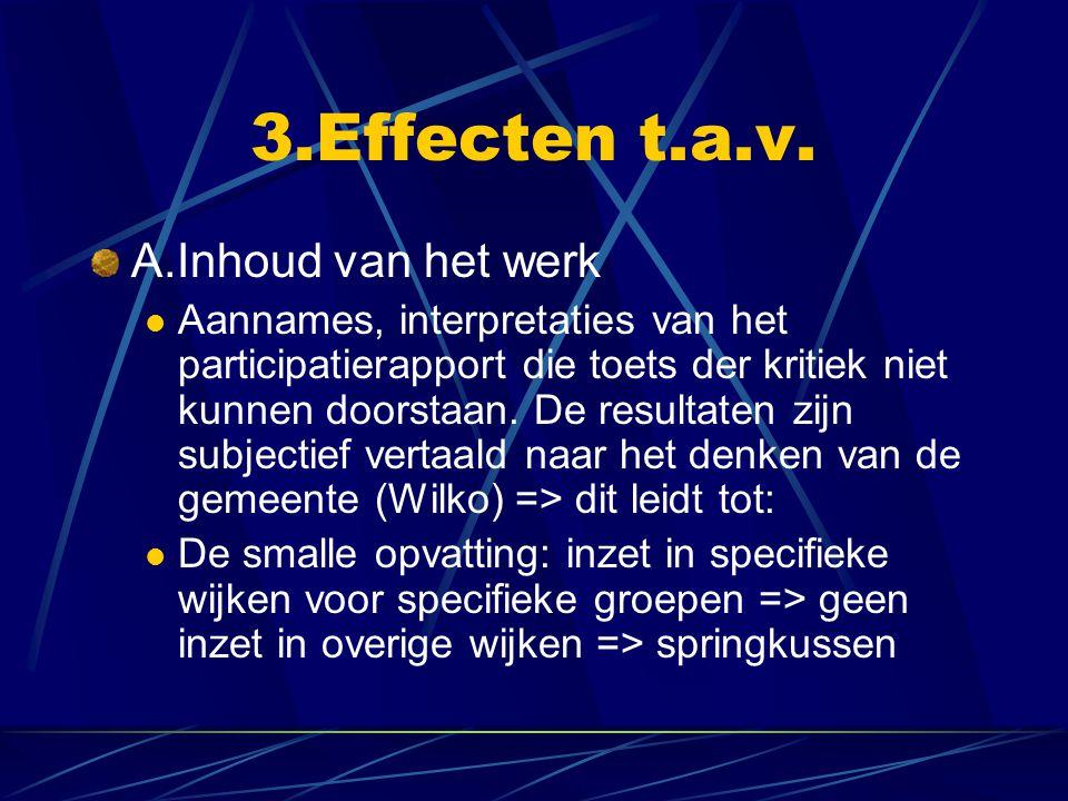 3.Effecten t.a.v. A.Inhoud van het werk Aannames, interpretaties van het participatierapport die toets der kritiek niet kunnen doorstaan. De resultate