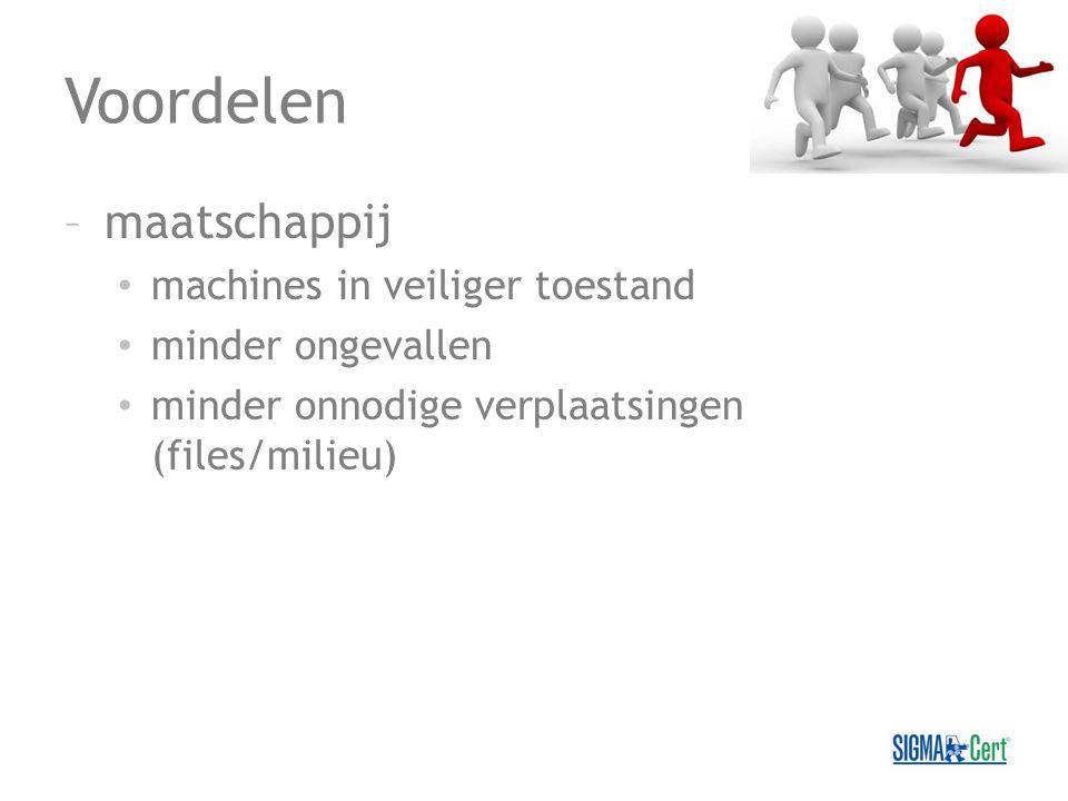 Voordelen –maatschappij machines in veiliger toestand minder ongevallen minder onnodige verplaatsingen (files/milieu)