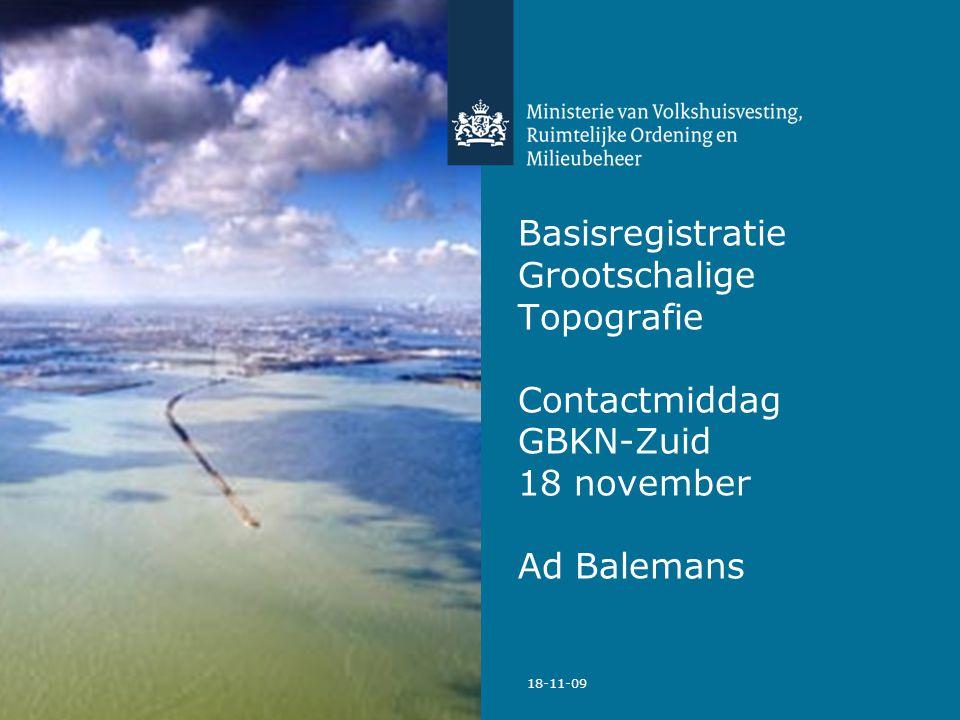 18-11-2009 Opzet presentatie 1.Doel van de BGT 2.