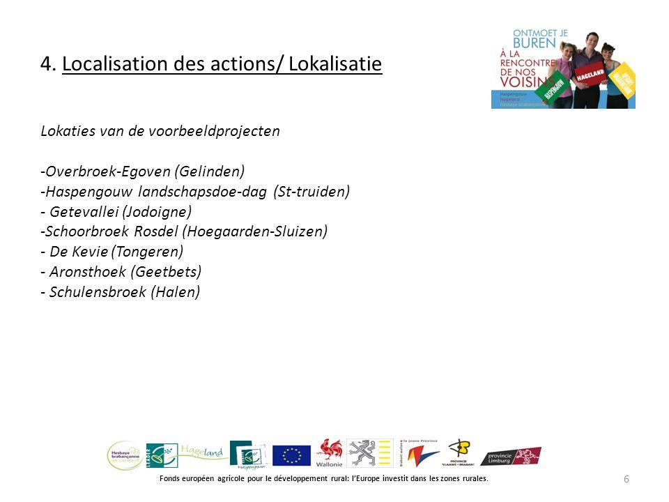 4. Localisation des actions/ Lokalisatie Fonds européen agricole pour le développement rural: l'Europe investit dans les zones rurales. Lokaties van d