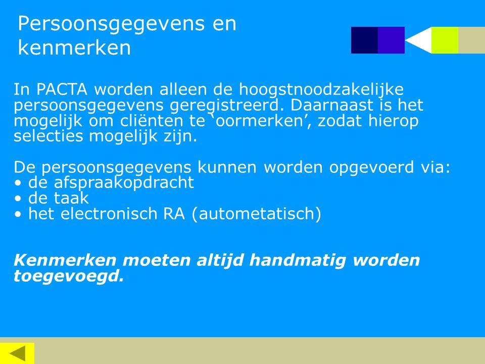 Persoonsgegevens en kenmerken In PACTA worden alleen de hoogstnoodzakelijke persoonsgegevens geregistreerd.