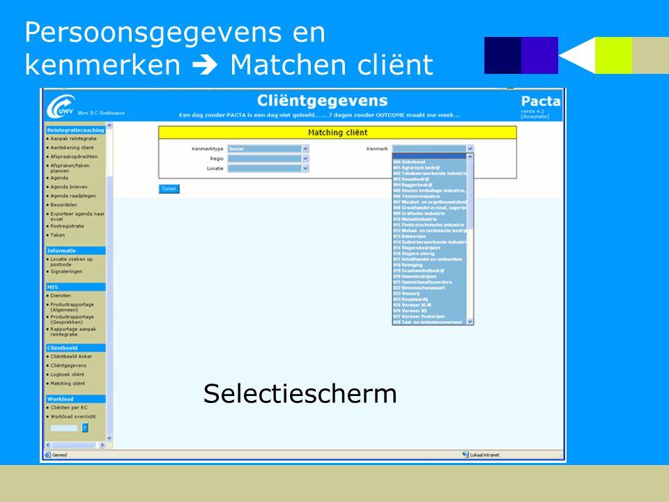 Persoonsgegevens en kenmerken  Matchen cliënt Selectiescherm