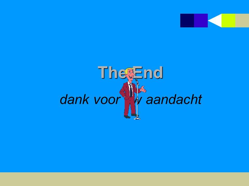 The End dank voor uw aandacht