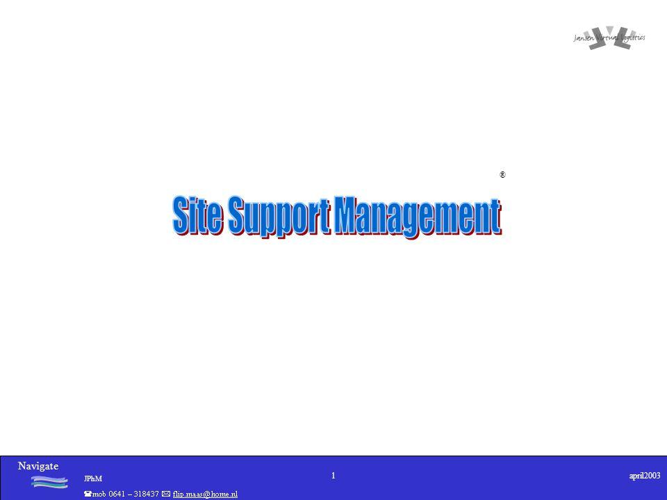 Navigate JPhM 2april2003 Wat doet Site Support Management.