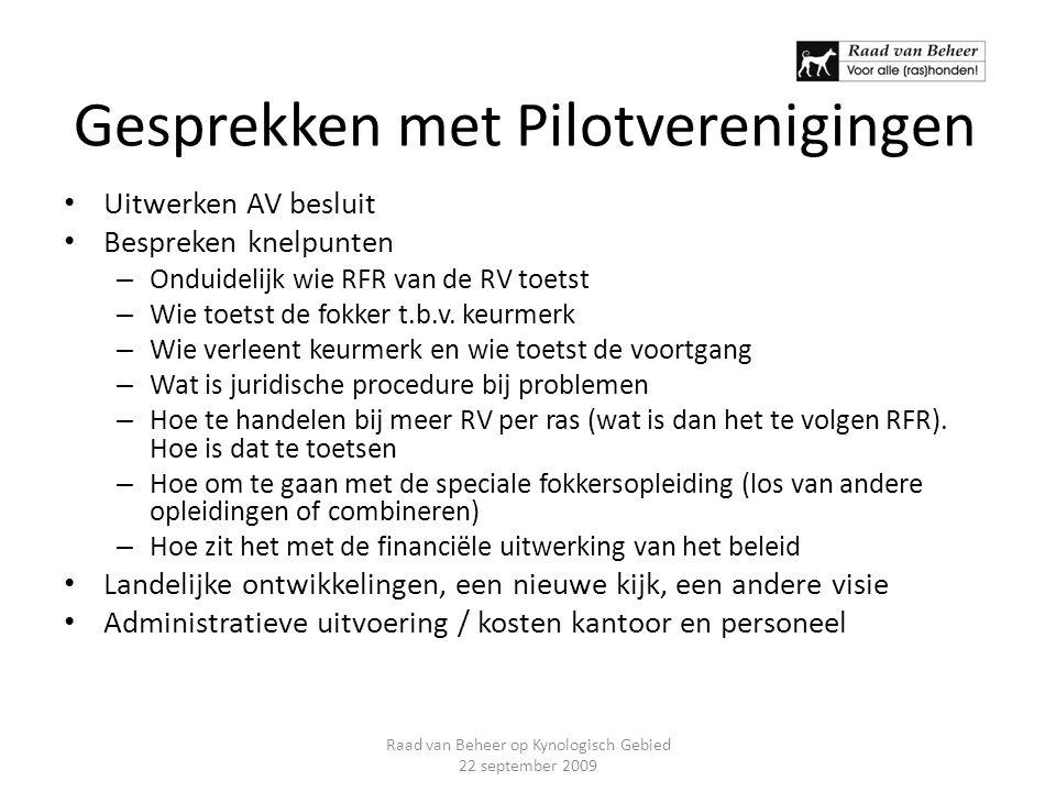 Gesprekken met Pilotverenigingen Uitwerken AV besluit Bespreken knelpunten – Onduidelijk wie RFR van de RV toetst – Wie toetst de fokker t.b.v. keurme