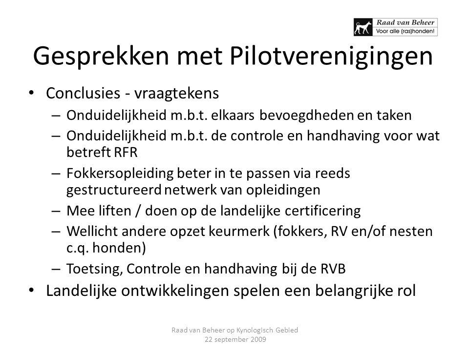Gesprekken met Pilotverenigingen Conclusies - vraagtekens – Onduidelijkheid m.b.t. elkaars bevoegdheden en taken – Onduidelijkheid m.b.t. de controle