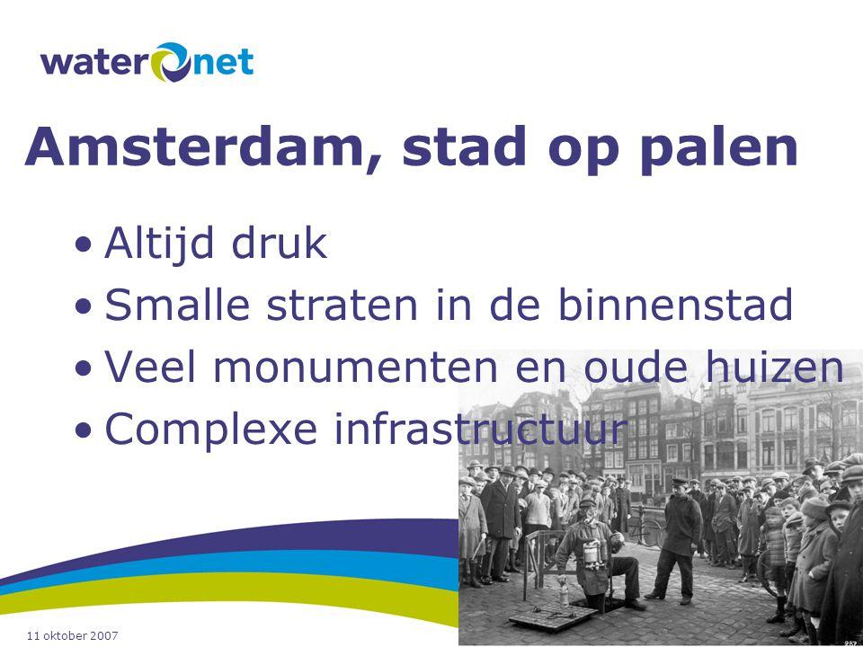 11 oktober 2007 18 Amsterdam, stad op palen Altijd druk Smalle straten in de binnenstad Veel monumenten en oude huizen Complexe infrastructuur