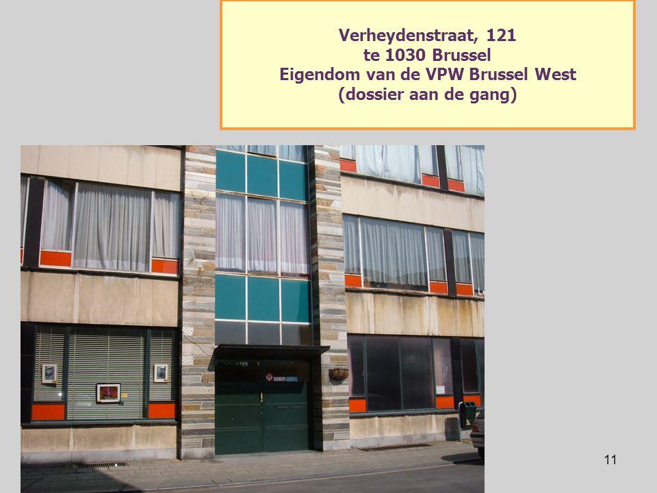 11 Verheydenstraat, 121 te 1030 Brussel Eigendom van de VPW Brussel West (dossier aan de gang)