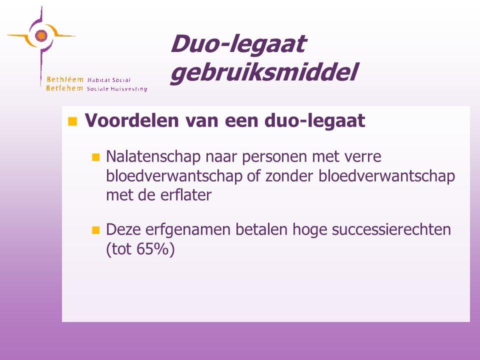 Duo-legaat gebruiksmiddel Voordelen van een duo-legaat Nalatenschap naar personen met verre bloedverwantschap of zonder bloedverwantschap met de erfla