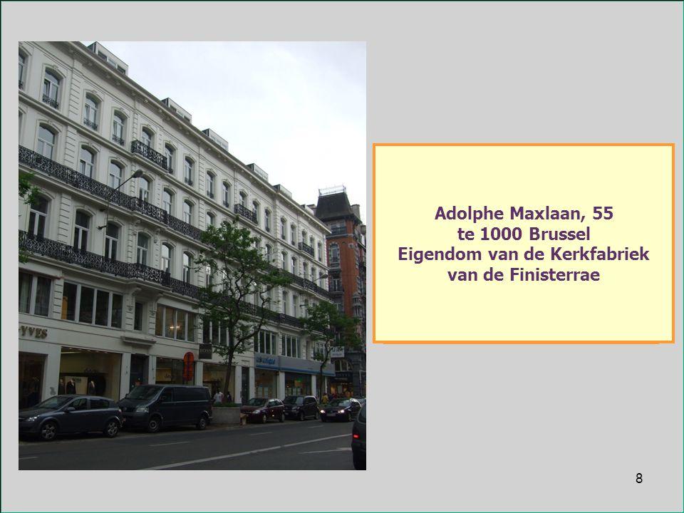 8 Adolphe Maxlaan, 55 te 1000 Brussel Eigendom van de Kerkfabriek van de Finisterrae