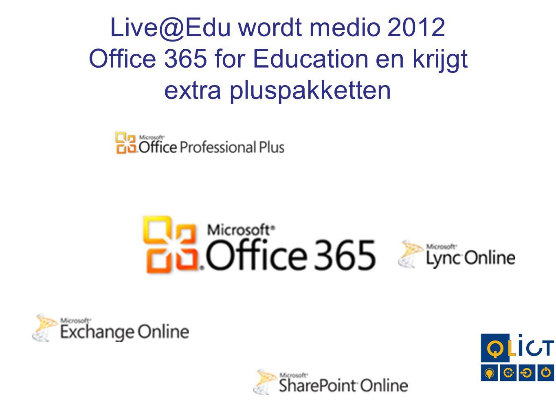 Live@Edu wordt medio 2012 Office 365 for Education en krijgt extra pluspakketten