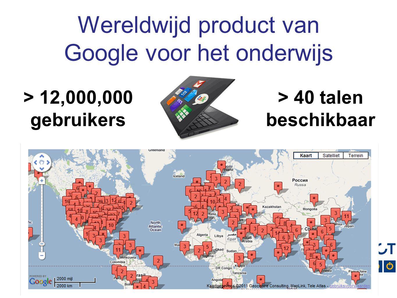 Wereldwijd product van Google voor het onderwijs > 12,000,000 gebruikers > 40 talen beschikbaar
