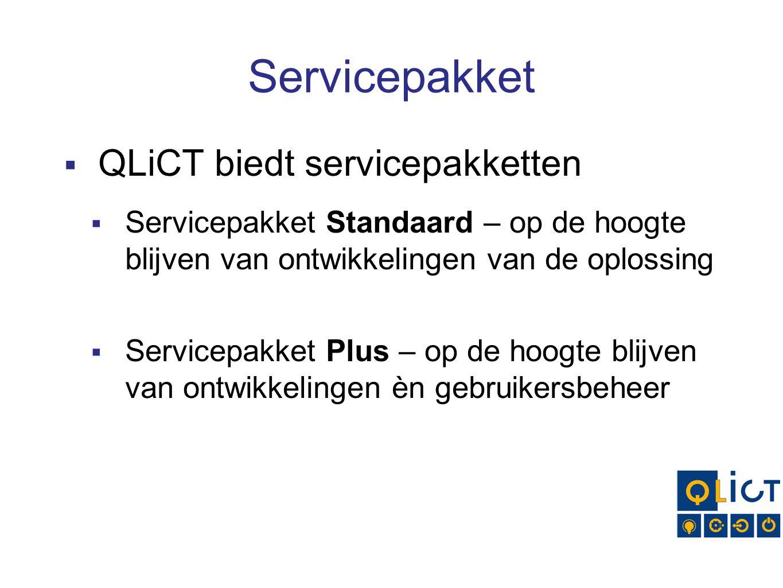 Servicepakket  QLiCT biedt servicepakketten  Servicepakket Standaard – op de hoogte blijven van ontwikkelingen van de oplossing  Servicepakket Plus – op de hoogte blijven van ontwikkelingen èn gebruikersbeheer