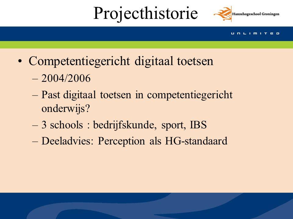 Projecthistorie Competentiegericht digitaal toetsen –2004/2006 –Past digitaal toetsen in competentiegericht onderwijs? –3 schools : bedrijfskunde, spo