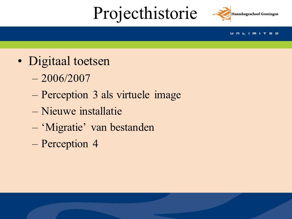 Projecthistorie Professionalisering –Digitaal Toetsen –2007/2008 –Training –Geleidelijke uitrol
