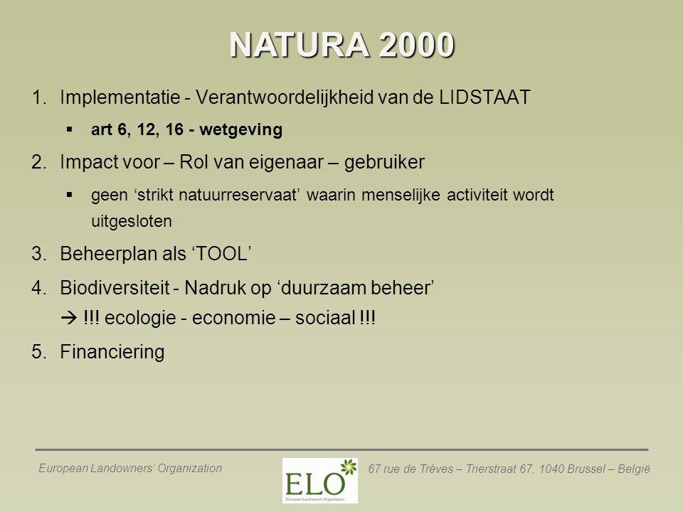 European Landowners' Organization 67 rue de Trèves – Trierstraat 67, 1040 Brussel – België NATURA 2000 1.Implementatie - Verantwoordelijkheid van de L