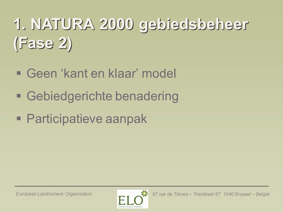 European Landowners' Organization 67 rue de Trèves – Trierstraat 67, 1040 Brussel – België 1. NATURA 2000 gebiedsbeheer (Fase 2)  Geen 'kant en klaar