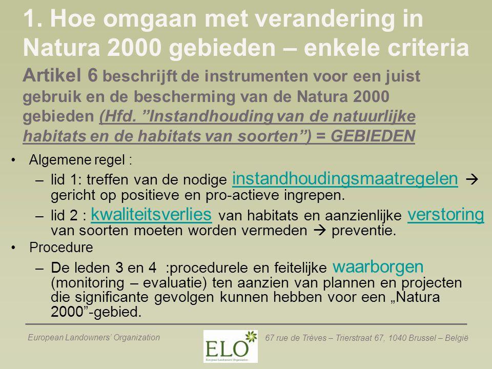 European Landowners' Organization 67 rue de Trèves – Trierstraat 67, 1040 Brussel – België 1. Hoe omgaan met verandering in Natura 2000 gebieden – enk