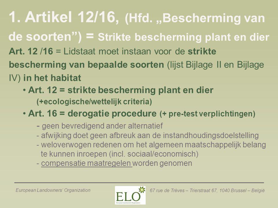 """European Landowners' Organization 67 rue de Trèves – Trierstraat 67, 1040 Brussel – België 1. Artikel 12/16, (Hfd. """"Bescherming van de soorten"""") = Str"""
