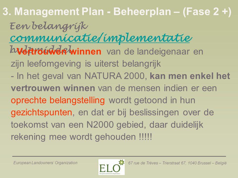 European Landowners' Organization 67 rue de Trèves – Trierstraat 67, 1040 Brussel – België 3. Management Plan - Beheerplan – (Fase 2 +) Een belangrijk