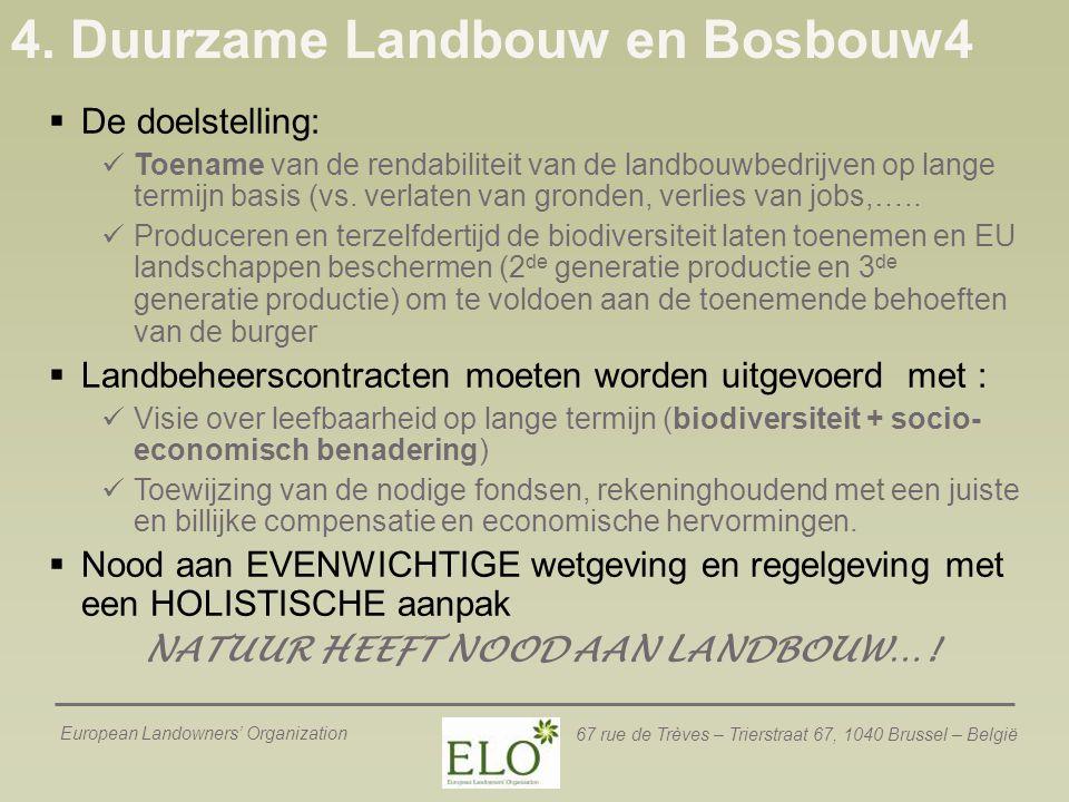 European Landowners' Organization 67 rue de Trèves – Trierstraat 67, 1040 Brussel – België 4. Duurzame Landbouw en Bosbouw4  De doelstelling: Toename