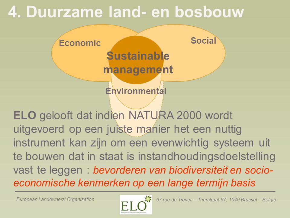 European Landowners' Organization 67 rue de Trèves – Trierstraat 67, 1040 Brussel – België 4. Duurzame land- en bosbouw Economic Social Environmental