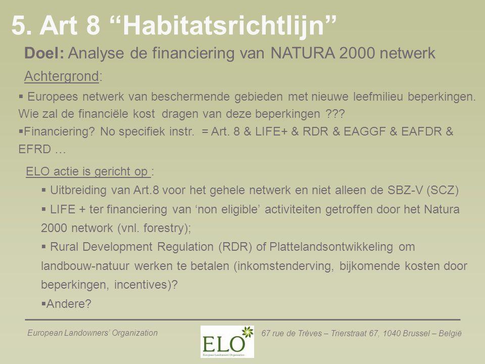 """European Landowners' Organization 67 rue de Trèves – Trierstraat 67, 1040 Brussel – België 5. Art 8 """"Habitatsrichtlijn""""  Europees netwerk van bescher"""