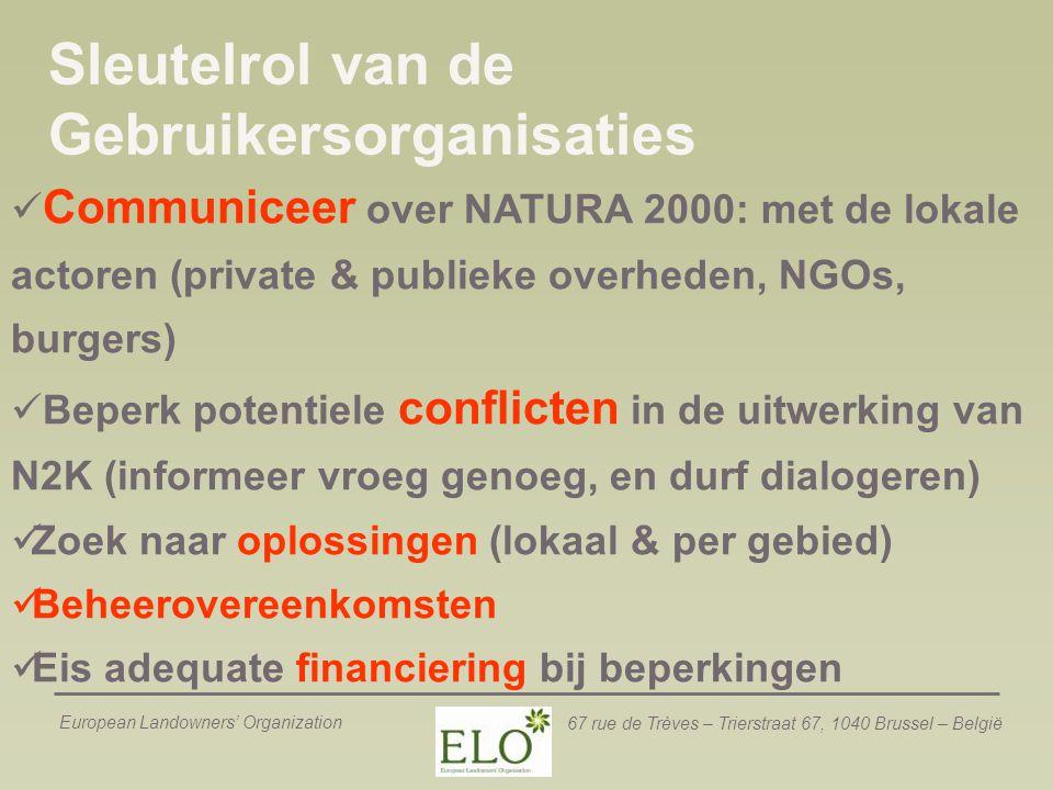 European Landowners' Organization 67 rue de Trèves – Trierstraat 67, 1040 Brussel – België Sleutelrol van de Gebruikersorganisaties Communiceer over N