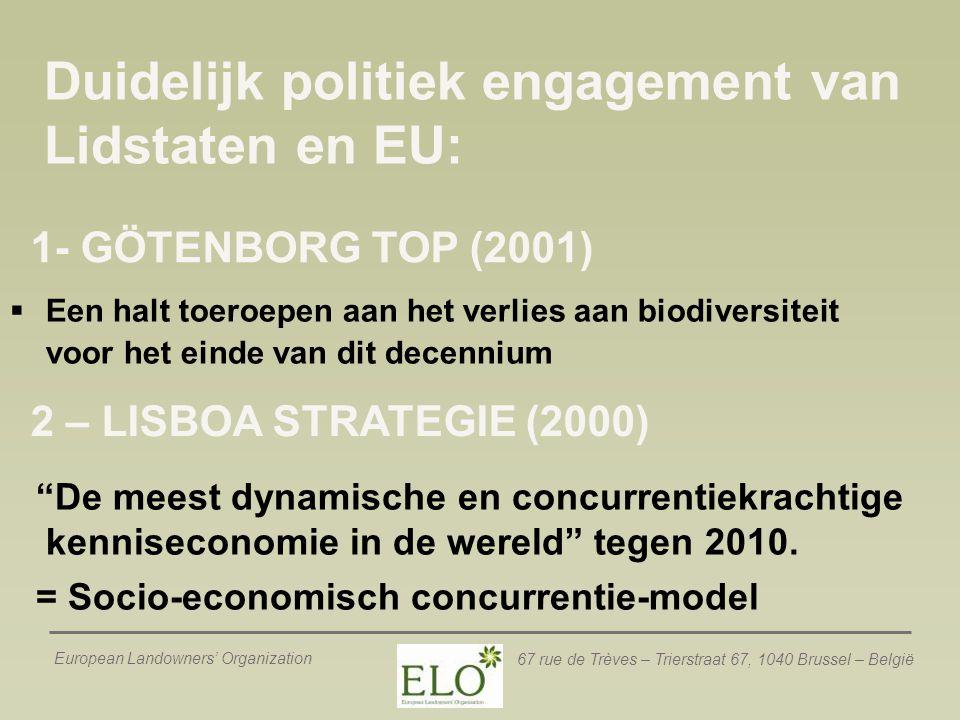 European Landowners' Organization 67 rue de Trèves – Trierstraat 67, 1040 Brussel – België NATURA 2000 Netwerk  Het BELANGRIJKSTE instrument voor een Actieplan Biodiversiteit in Europa  Coherente combinatie van soort- en habitatbescherming.
