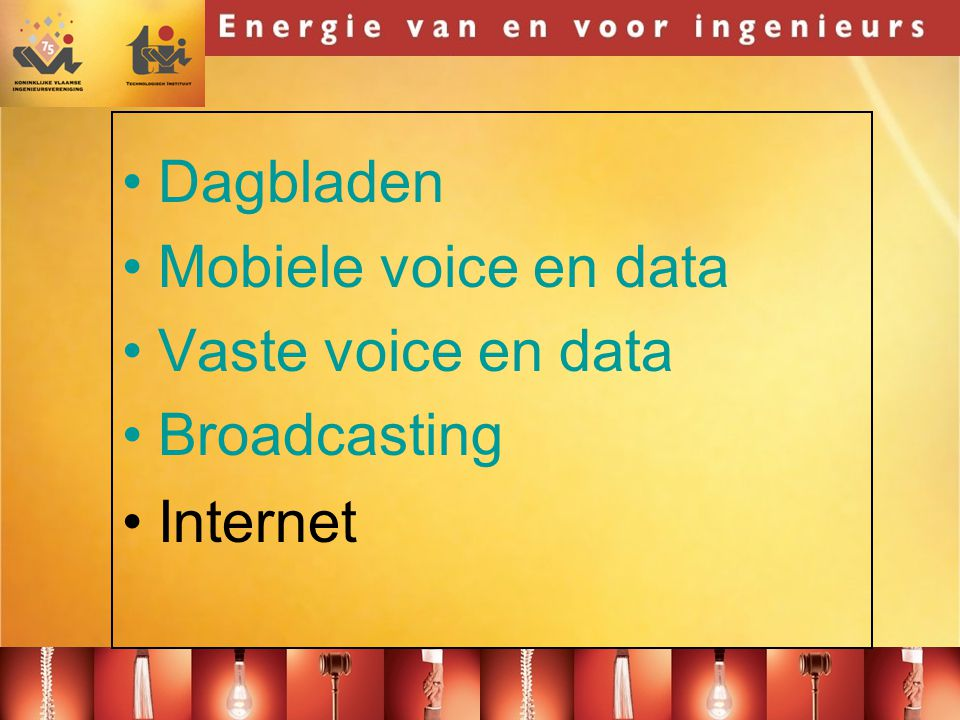 Dagbladen Mobiele voice en data Vaste voice en data Broadcasting Internet