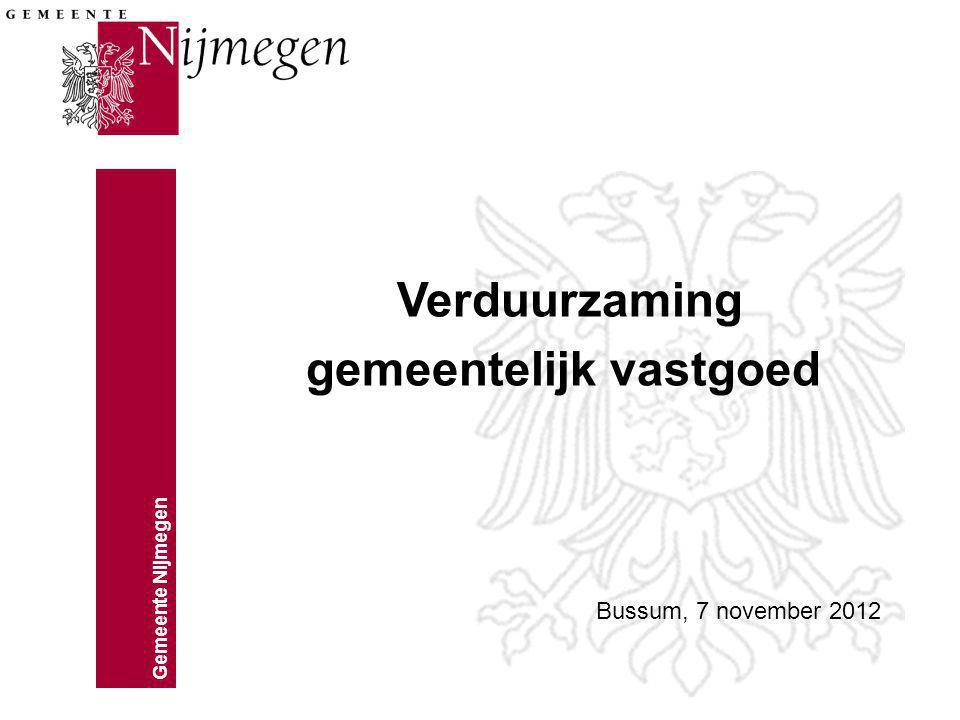 Gemeente Nijmegen 12 Energieverbruik gemeente Nijmegen v Elektriciteit 27.040.000 kWh v Gas2.045.000 m3 5.