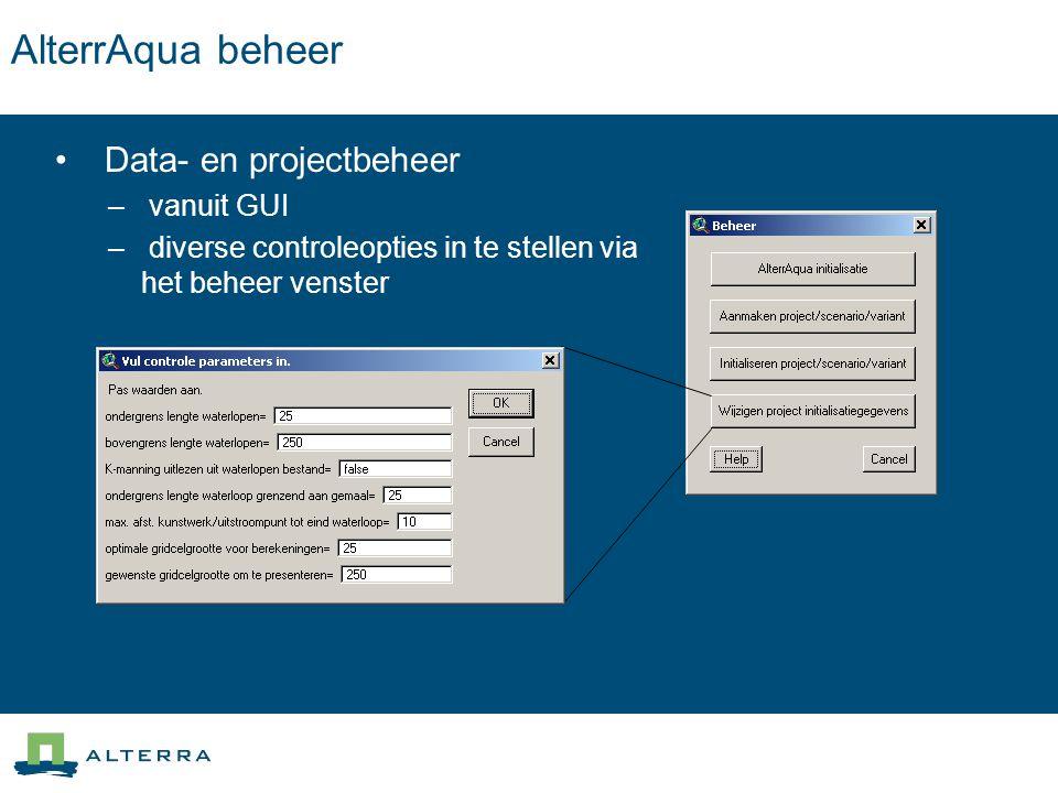 AlterrAqua beheer Data- en projectbeheer – vanuit GUI – diverse controleopties in te stellen via het beheer venster