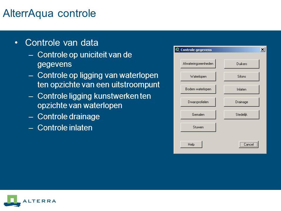 AlterrAqua controle Controle van data –Controle op uniciteit van de gegevens –Controle op ligging van waterlopen ten opzichte van een uitstroompunt –C