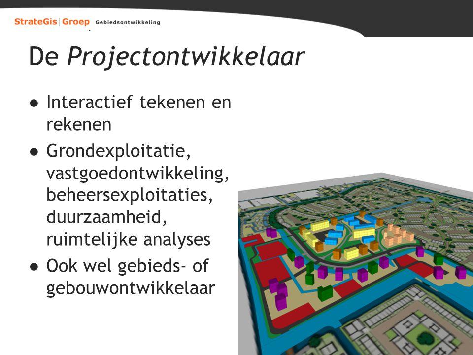 De Projectontwikkelaar ●Interactief tekenen en rekenen ●Grondexploitatie, vastgoedontwikkeling, beheersexploitaties, duurzaamheid, ruimtelijke analyse