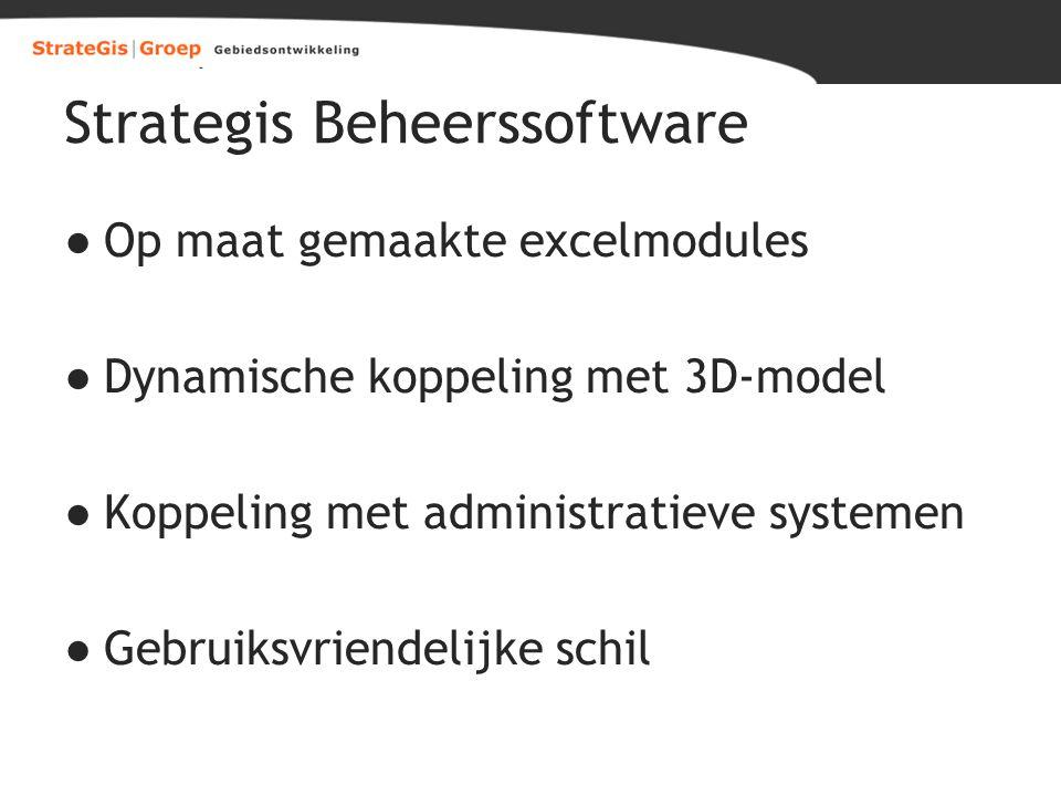 Strategis Beheerssoftware ●Op maat gemaakte excelmodules ●Dynamische koppeling met 3D-model ●Koppeling met administratieve systemen ●Gebruiksvriendeli