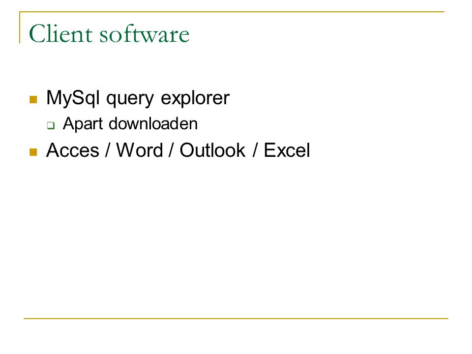 Client software MySql query explorer  Apart downloaden Acces / Word / Outlook / Excel
