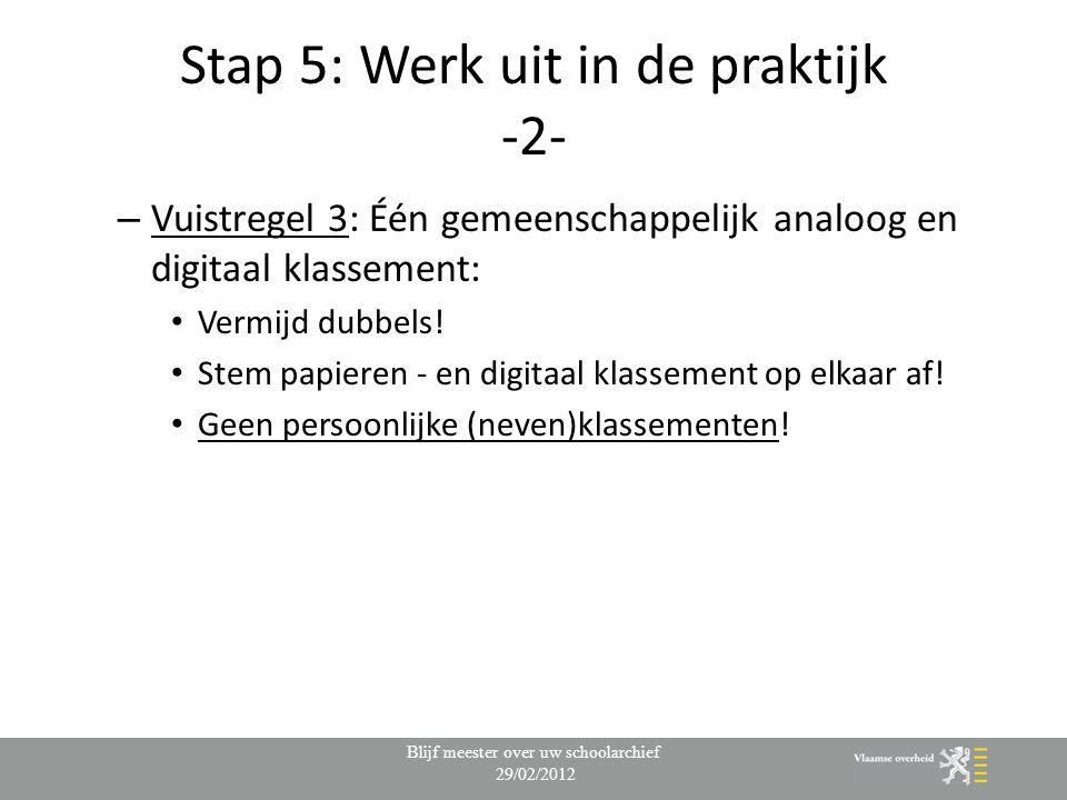 Stap 5: Werk uit in de praktijk -2- – Vuistregel 3: Één gemeenschappelijk analoog en digitaal klassement: Vermijd dubbels.
