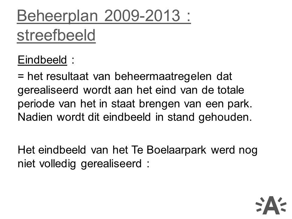 Eindbeeld : = het resultaat van beheermaatregelen dat gerealiseerd wordt aan het eind van de totale periode van het in staat brengen van een park. Nad