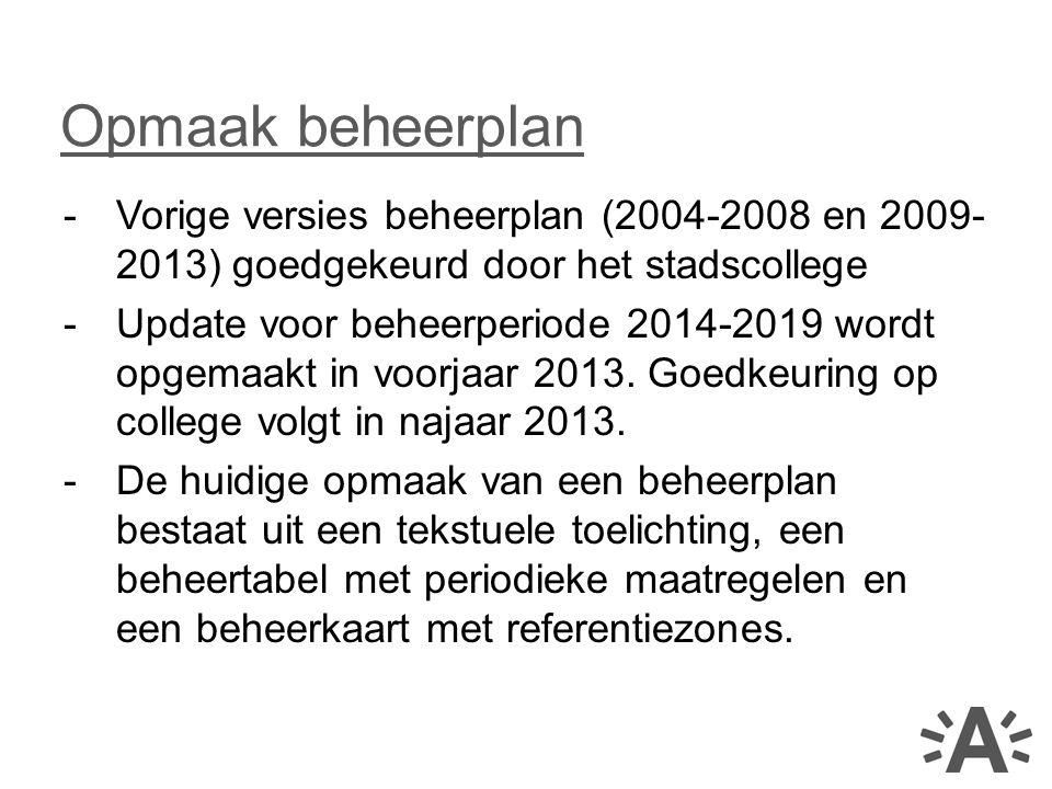 -Vorige versies beheerplan (2004-2008 en 2009- 2013) goedgekeurd door het stadscollege -Update voor beheerperiode 2014-2019 wordt opgemaakt in voorjaa