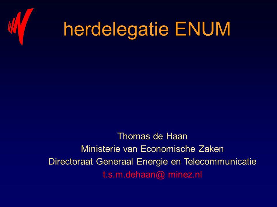 Taak overheid vanuit NLEG Aanbeveling 10 Er is geen aanleiding voor de overheid om het beheer van ENUM, en de operationele aspecten daarvan, zelf uit te voeren.