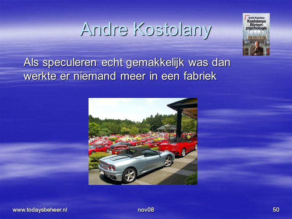 50 Andre Kostolany Als speculeren echt gemakkelijk was dan werkte er niemand meer in een fabriek www.todaysbeheer.nl